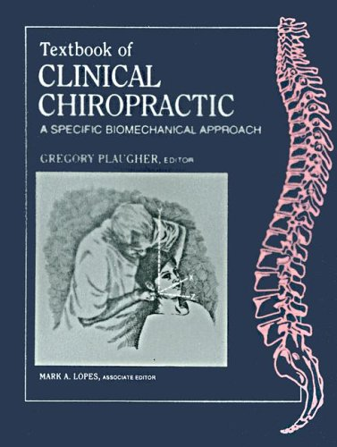 Textbook Of Clinical Chiropractic: A Specific Biomechanical Approace