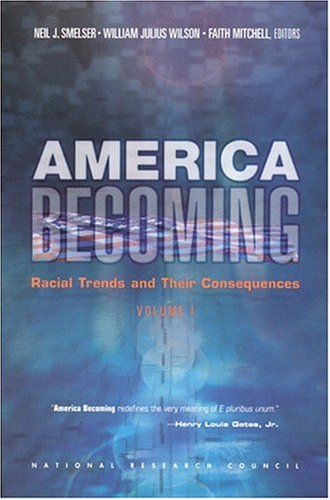 America Becoming: Racial Trends And Their Consequences