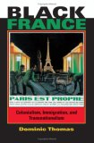 Black France: Colonialism, Immigration, and Transnationalism