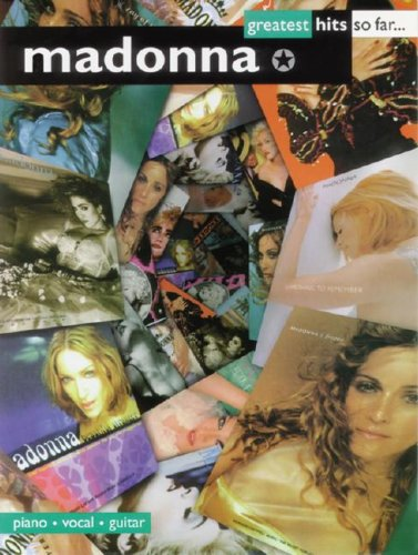 Madonna Greatest Hits So Far: Piano/Vocal/Guitar