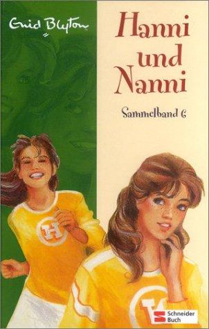 Hanni und Nanni: Hanni und Nanni Sammelband 6: Hanni und Nanni bringen alle in Schwung / Hanni und Nanni sind große Klasse / Hanni und Nanni: die besten Freundinnen