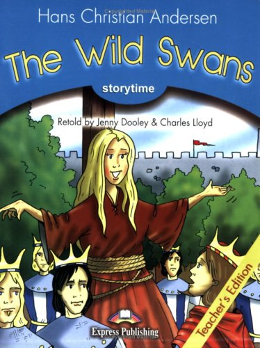 The Wild Swans - Teacher's Edition (Express Publishing Primary Readers - Stufe 1)