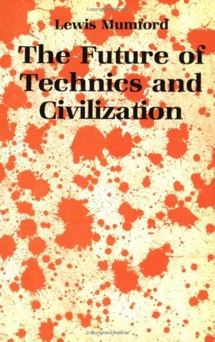 The Future of Technics and Civilization