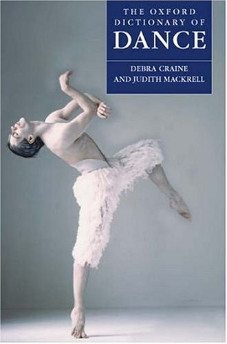 The Oxford Dictionary of Dance by Debra Craine