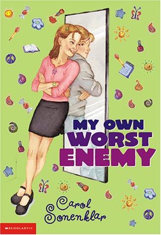 My Own Worst Enemy by Carol Sonenklar