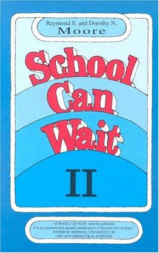 School Can Wait by Raymond S. Moore