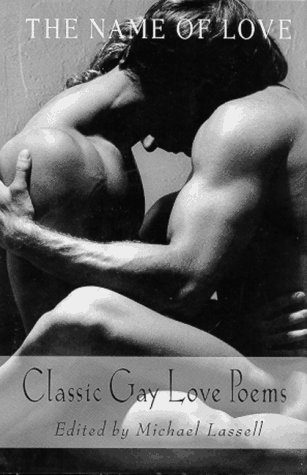 The Name Of Love: Classic Gay Love Poems
