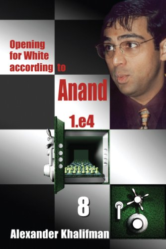Opening For White According To Anand 1. E4, Volume 8 (Vol 8)