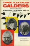 Three Alexander Calders: A Family Memoir
