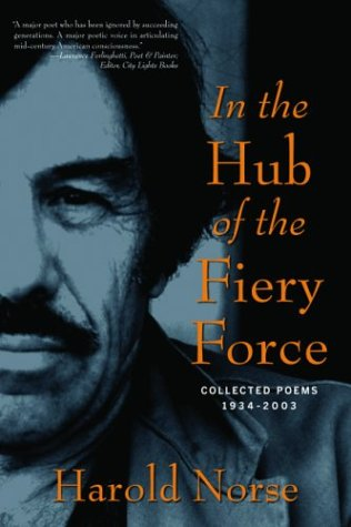 In the Hub of the Fiery Force: Collected Poems, 1934-2003