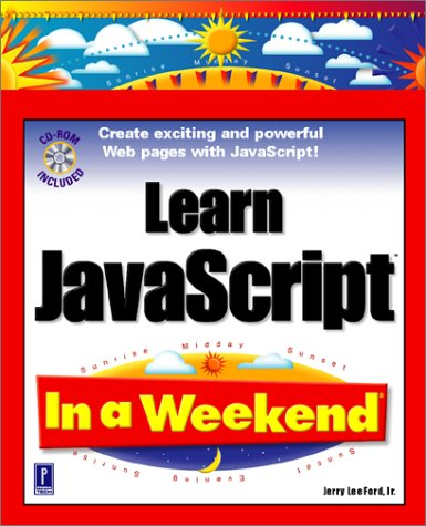 Learn JavaScript in a Weekend by Jerry Lee Ford Jr.