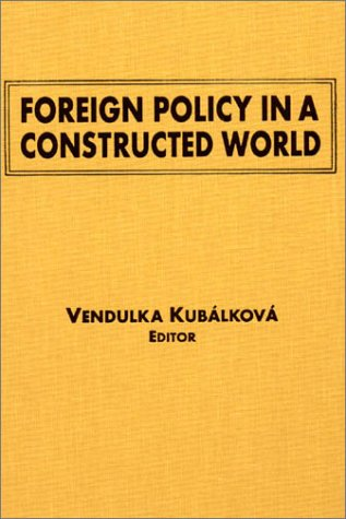 Foreign Policy in a Constructed World