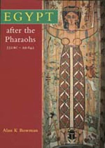 Egypt After The Pharaohs 332 Bc Ad 642: From Alexander To The Arab Conquest