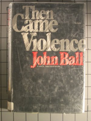 Then came violence by John Dudley Ball