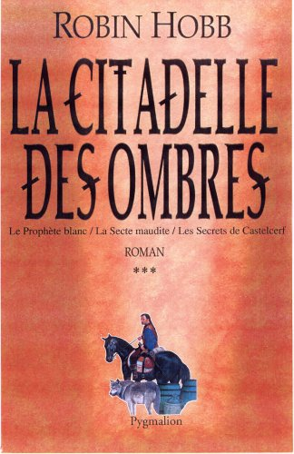 La Citadelle des Ombres. Tome 3 (L'Assassin Royal, #7-9)