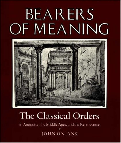 bearers-of-meaning-the-classical-orders-in-antiquity-the-middle-ages-and-the-renaissance