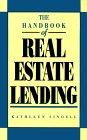 The Handbook Of Real Estate Lending