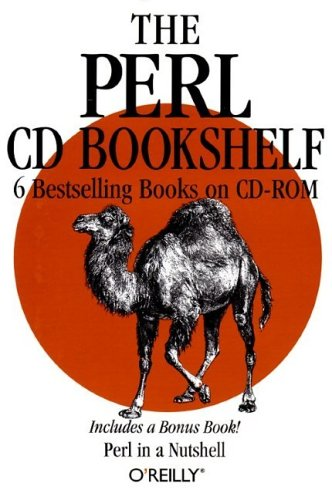 The Perl CD Bookshelf: Perl in a Nutshell/Programming Perl, 2nd Edition/Perl Cookbook/Advanced Perl Programming/Learning Perl, 2nd Edition/Learning Perl on WIN32 Systems