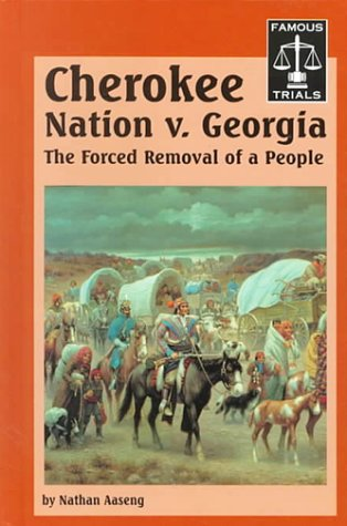 The Cherokee Nation Vs. Georgia by Nathan Aaseng