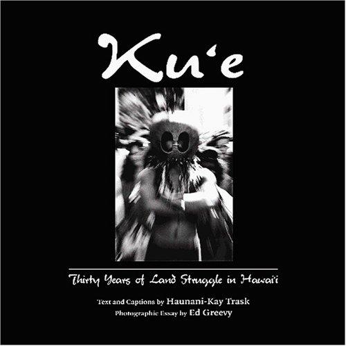 Kūʻē: Thirty Years of Land Struggle in Hawaiʻi