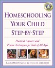 Homeschooling Step-by-Step: 100+ Simple Solutions to Homeschooling Toughest Problems