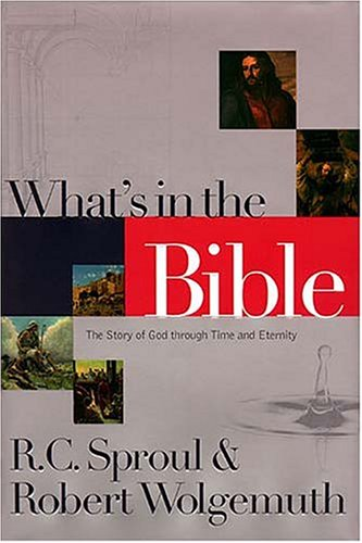 What's In The Bible by R.C. Sproul