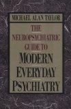 Neuropsychiatric Guide to Modern Everyday Psychiatry
