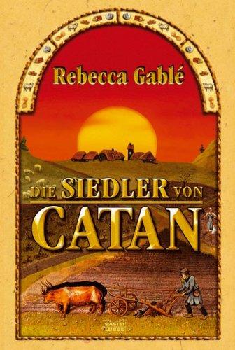 Die Siedler von Catan by Rebecca Gablé