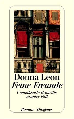 Feine Freunde: Commissario Brunettis neunter Fall (Commissario Brunetti, #9)