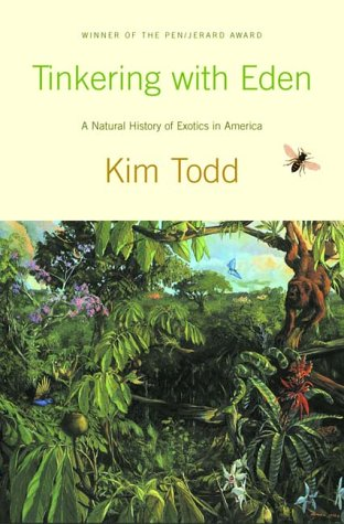 Tinkering with Eden: A Natural History of Exotics in America