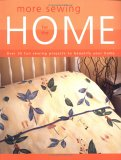 More Sewing for the Home: Over 35 Fun Sewing Projects to Beautify Your Home