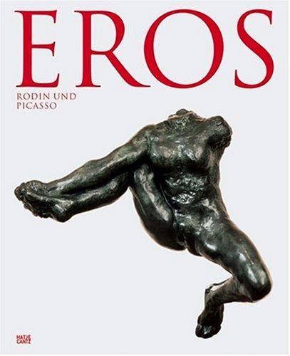 Eros: Rodin und Picasso