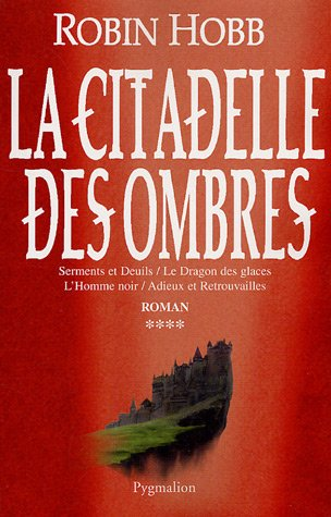 La Citadelle des Ombres, Tome 4 (L'Assassin Royal, #10-13)