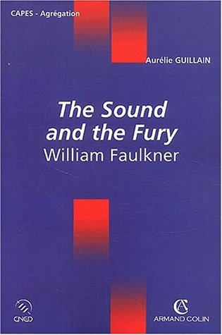 The Sound And The Fury [By] William Faulkner