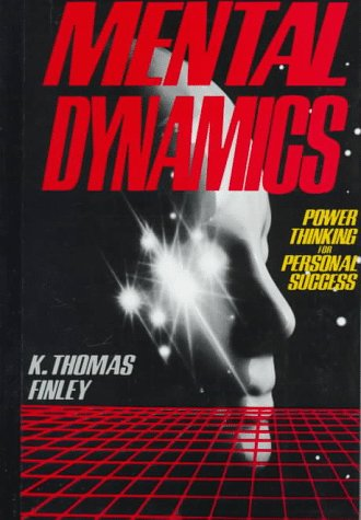 Mental Dynamics: Power Thinking For Personal Success