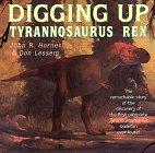 Digging Up Tyrannosaurus Rex