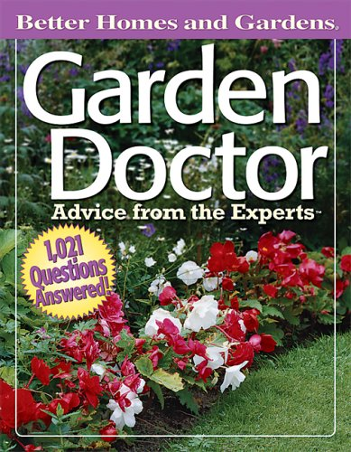 Garden Doctor: Advice From The Experts (Better Homes & Gardens
