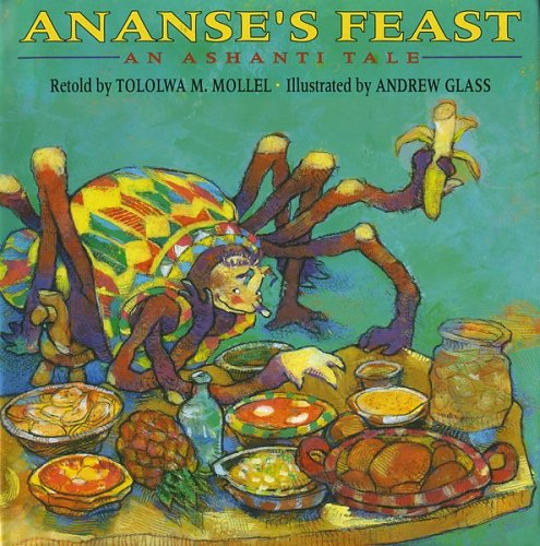 Ananse's Feast by Tololwa M. Mollel