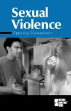 Sexual Violence: Opposing Viewpoints