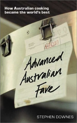 Advanced Australian Fare: How Australian Cooking Became the World's Best