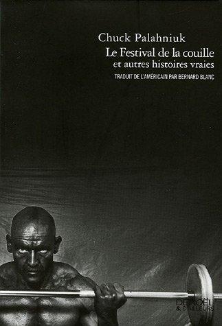 Le Festival De La Couille Et Autres Histoires Vraies
