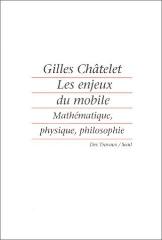Les Enjeux Du Mobile: Mathematique, Physique, Philosophie
