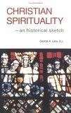 Christian Spirituality: An Historical Sketch