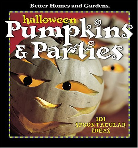 Halloween Pumpkins & Parties: 101 Spooktacular Ideas