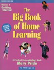 The Big Book of Home Learning Volume 1 Getting Started by Mary Pride