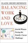 Balancing Work & Love: Jewish Women Facing the Family-Career Challenge