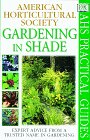 American Horticultural Society Practical Guides: Gardening In Shade