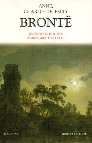 Wuthering Heights, Agnès Grey & Villette