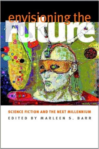 envisioning-the-future-science-fiction-and-the-next-millennium