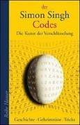 Codes: Die Kunst der Verschlüsselung. Geschichte - Geheimnisse - Tricks.